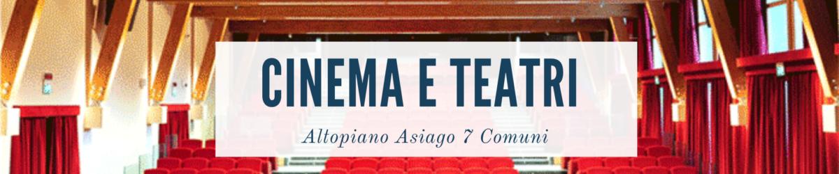 cinema e Teatri Asiago 7 Comuni