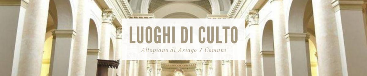 luoghi di culto Asiago 7 comuni